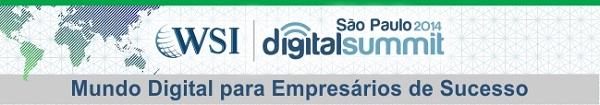 Digital Summit São Paulo 2014 - WSI Consultoria