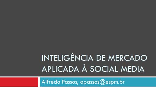 Inteligência de Mercado Aplicada a Social Media