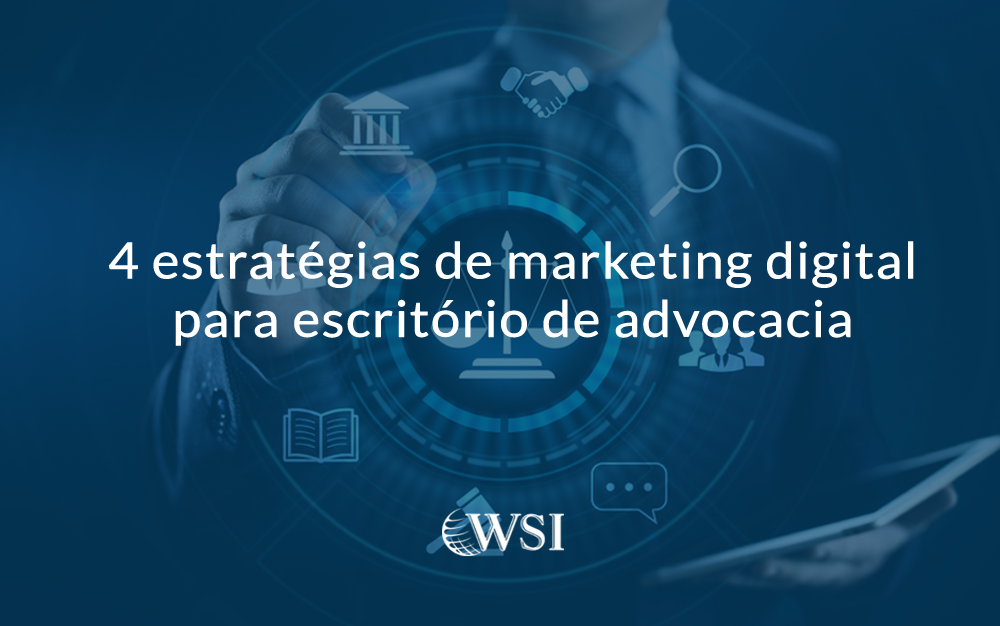 4 estratégias de marketing digital para escritório de advocacia