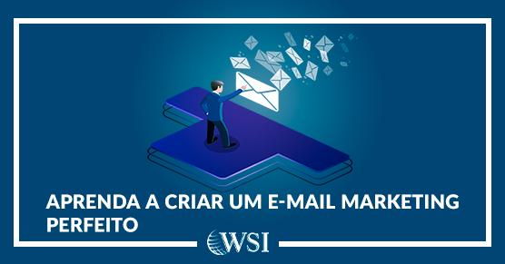 Aprenda a criar um e-mail marketing perfeito (BLOG) 3