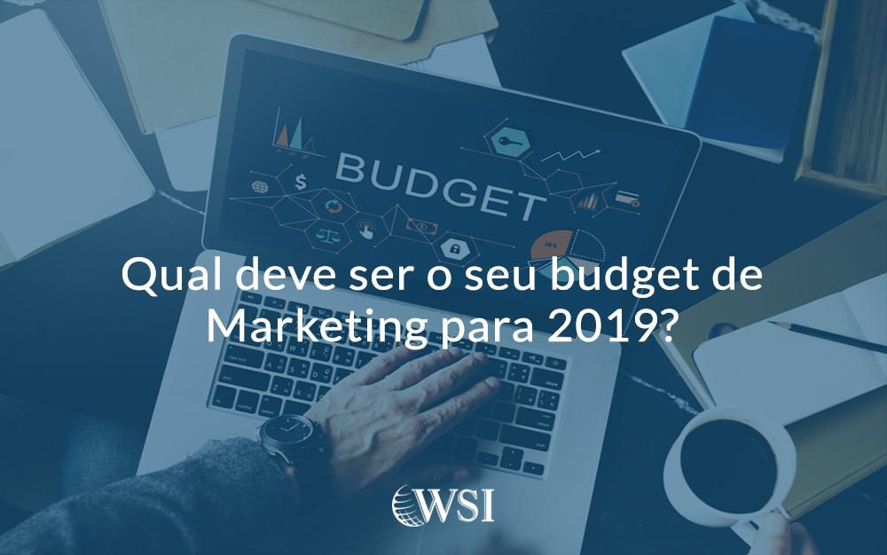 Qual deve ser o seu budget de Marketing para 2019?