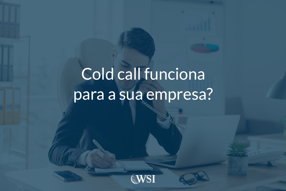 Cold call funciona para a sua empresa?