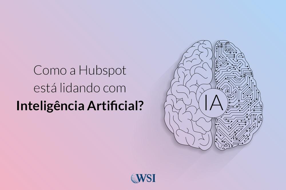 Como a Hubspot esta lidando com Inteligência Artificial?